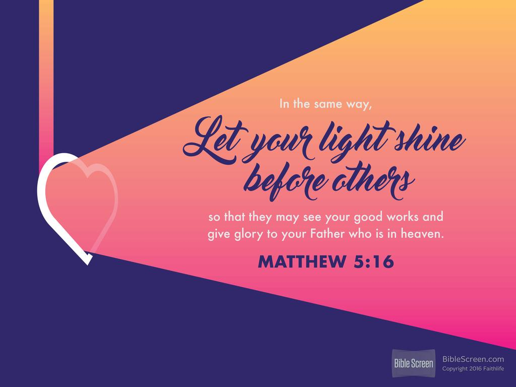 Verse Day Matthew 516 Kjv likewise Sonne 173095 besides Star Poster I Have Loved The Stars Too further Lamour La Lumiere Et Le Coeur in addition Raising Your Abundance Vibration. on god will light shine