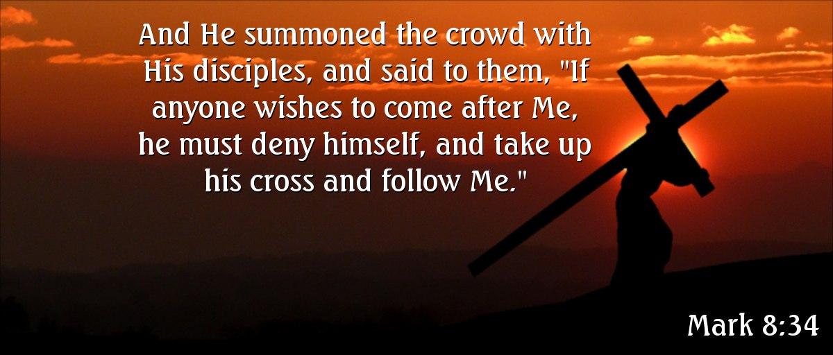 Verse of the Day - Mark 8:34 KJV - Highland Park Baptist Church - Lenoir  City, Tennessee